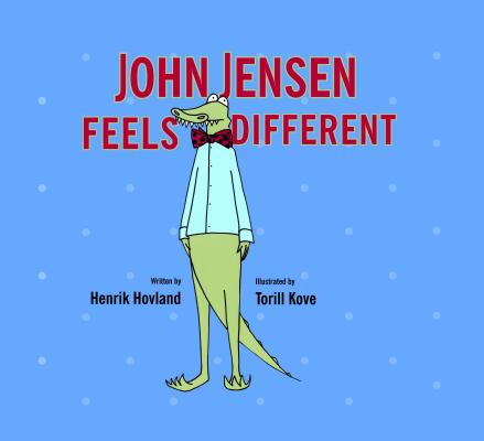 John Jensen Feels Different By Hovland, Henrik/ Kove, Torill (ILT)